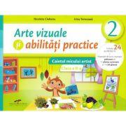 Arte vizuale si abilitati practice - Clasa 2 - Caiet - Nicoleta Ciobanu