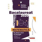 Bacalaureat Matematica 2020 M2 (Stiintele Naturii, Tehnologic) - Teme recapitulative. 40 de teste, dupa modelul MEN. 10 teste fara solutii