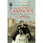 Giacomo Casanova. Sonata inimilor frânte - Matteo Strukul