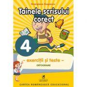 Exercitii si teste. Clasa a IV-a. Ortografie, tainele scrisului corect - Georgiana Gogoescu