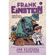 Frank Einstein si Fermoarul Spatiu-Timp - Jon Scieszka