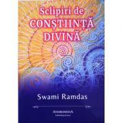 Sclipiri de constiinta divina - Swami Ramdas