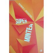 Super mintea - Norman E. Rosenthal