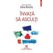 Invață să asculți - Elena Bonchiș
