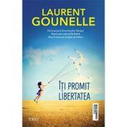 Iti promit libertatea - Laurent Gounelle
