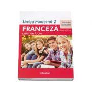 Limba moderna 2, Limba Franceza. Caiet de lucru pentru clasa a VII-a - Gina Belabed