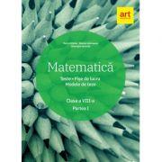 Matematică. Clasa a VIII-a. Partea 1 - Teste. Fișe de lucru. Modele de teze (Marius Antonescu)