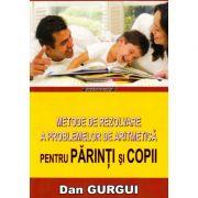 Metode de rezolvare a problemelor de aritmetica pentru parinti si copii - Dan Gurgui