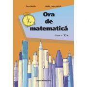 Ora de matematica, clasa a XI-a - Catalin Eugen Nachila, Petre Nachila