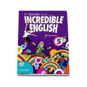 Incredible English: 5. Class Book, Second Edition - Sarah Phillips