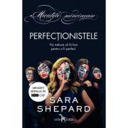 Perfecționistele - Sara Shepard