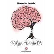 Religia Agnosticilor - Romulus Dobrin