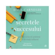 Secretele succesului (AUDIOBOOK) - Dale Carnegie