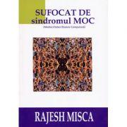 Sufocat de sindromul M. O. C - Rajesh Misca
