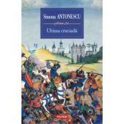 Ultima cruciada - Simona Antonescu