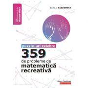 359 de probleme de matematică recreativă. Puzzle-uri celebre - Boris Kordemski