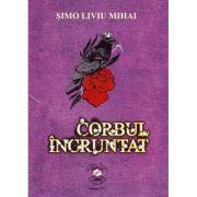 Corbul incruntat - Simo Liviu Mihai