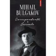 Corespondenta, Jurnale - Mihail Bulgakov