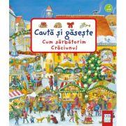 Cum sărbătorim Crăciunul. Caută și găsește - Susanne Gernhauser