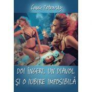 Doi ingeri, un diavol si o iubire imposibila - Cassie Petrovsky