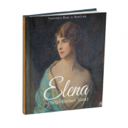 Elena. Portretul Reginei-Mama - Principele Radu al Romaniei