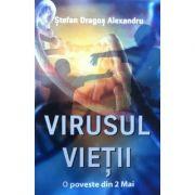 Virusul vietii. O poveste din 2 Mai - Stefan Dragos Alexandru