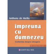 Impreuna cu Dumnezeu - Anthony de Mello