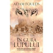 In gura lupului - Adam Foulds