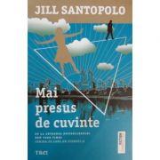 Mai presus de cuvinte - Jill Santopolo