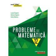 Probleme de matematică pentru clasa a XII-a - Ovidiu Badescu
