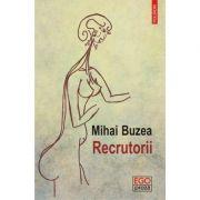 Recrutorii - Mihai Buzea