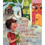 Stiu totul despre jucariile de plus - Nathalie Delebarre