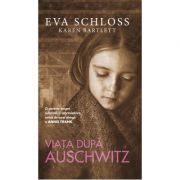 Viata dupa Auschwitz - Eva Schloss