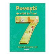 Povesti de citit la 7 ani. Repovestite pentru copii