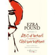 ABC-ul lecturii. Ghid spre Kulthură - Opere II - Ezra Pound
