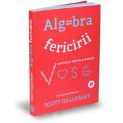 Algebra fericirii - Scott Galloway