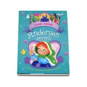 Andersen povesti - O minunata calatorie in lumea povestilor!