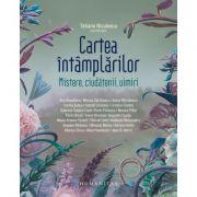 Cartea întâmplărilor. Mistere, ciudățenii, uimiri - Tatiana Niculescu