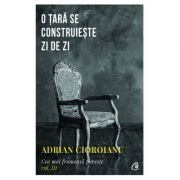 O tara se construieste zi de zi - Adrian Cioroianu