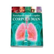 Enciclopedia vizuala a copiilor. Corpul uman - Clare Hibbert