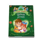 Grimm povesti. Fratii Grimm - O minunata calatorie in lumea povestilor!