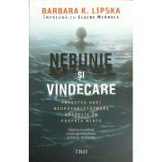 Nebunie si vindecare - Barbara K. Lipska
