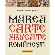 Marea carte de bucate românești - Maria Cristea Soimu