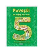 Povesti de citit la 5 ani - Repovestite pentru copii