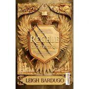 Regele cicatricilor - Leigh Bardugo