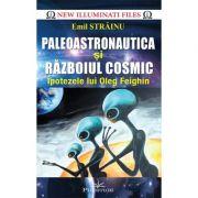 Paleoastronautica si Razboiul Cosmic - Emil Strainu