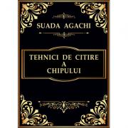 Tehnici de citire a chipului - Suada Agachi