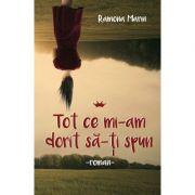 Tot ce mi-am dorit sa-ti spun - Ramona Marin