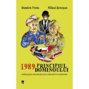 1989 Principiul dominoului - Dumitru Preda, Mihai Retegan