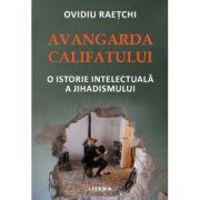Avangarda Califatului - Ovidiu Raetchi